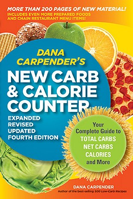 Dana Carpender's New Carb & Calorie Counter By Carpender, Dana